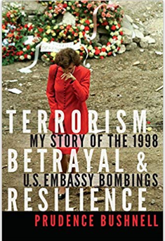 Book Review: Former US Ambassador Prudence Bushnell's Book on Surviving the 1998 U.S. Embassy Bombings.